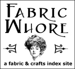 FabricWhore.com - a fabric and crafts index site